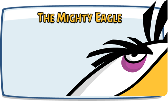 Angry birds ultrabook mighty eagle.png